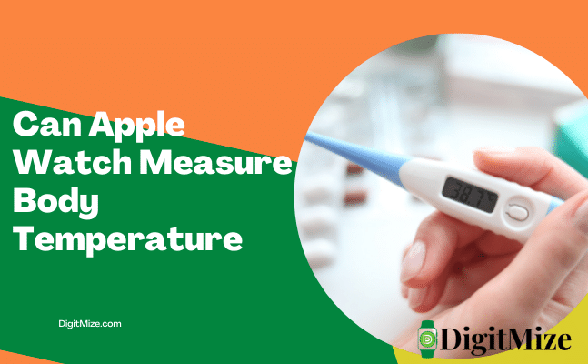 Can Apple Watch Measure Body Temperature