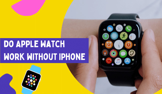 Can I use Apple Watch without iPhone