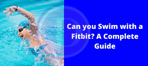 Can You Swim with a Fitbit