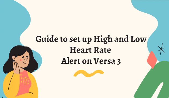 High and Low Heart Rate Alert on Versa 3