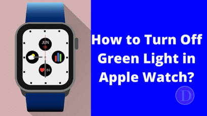How to turn off Green Light on Apple Watch