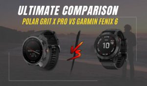 Polar Grit X Pro vs Garmin Fenix 6